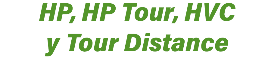 HP, HP Tour, HVC y Tour Distance